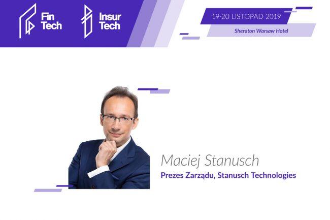 Maciej Stanusch na FinTech &InsurTech 2019